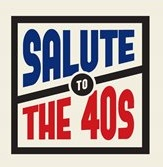 Salute to the Forties